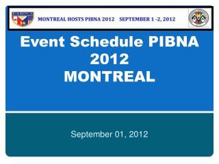 Event Schedule PIBNA 2012 MONTREAL
