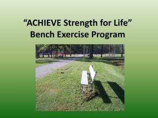 """ACHIEVE Strength for Life"" Bench Exercise Program"