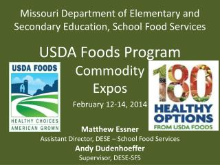 Missouri Department of Elementary and Secondary Education, School Food Services USDA Foods Program Commodity  Expos Feb