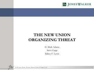 THE NEW UNION  ORGANIZING THREAT