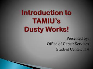 Introduction to TAMIU's Dusty Works!