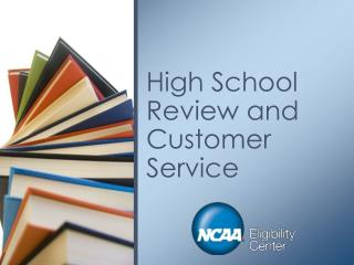 High School Review and Customer  Service