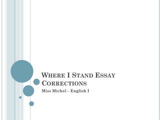 Where I Stand Essay Corrections
