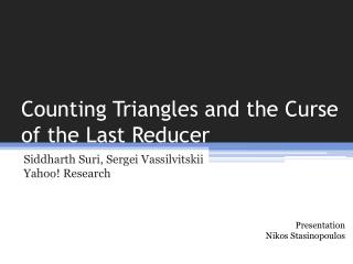 Counting Triangles  and the Curse of the Last Reducer