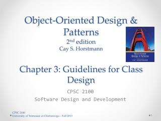 Object-Oriented Design & Patterns 2 nd  edition Cay S.  Horstmann Chapter 3: Guidelines for Class Design