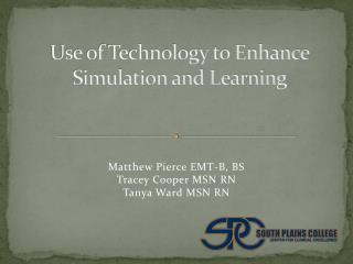 Use of Technology to Enhance Simulation and Learning