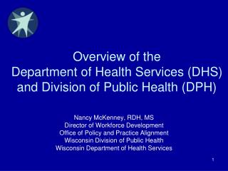 Overview of the  Department of Health Services (DHS)  and Division of Public Health (DPH)