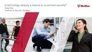 Is technology ubiquity a chance to re-connect security?