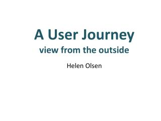 A User Journey  view  from the outside