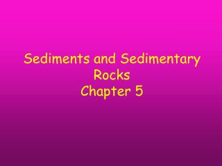sediments and sedimentary rocks chapter 5
