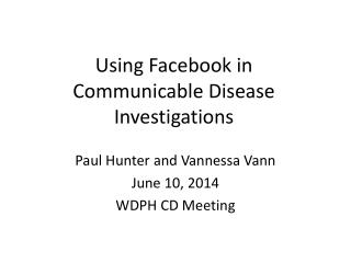 Using Facebook in  Communicable Disease  Investigations
