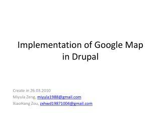 Implementation of Google Map in  Drupal