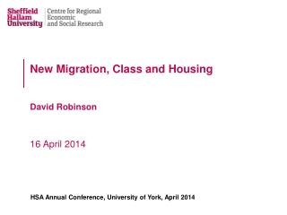 New Migration, Class and Housing David Robinson 16 April 2014