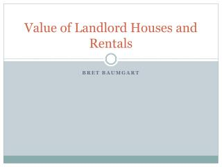 Value of Landlord Houses and Rentals