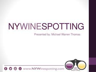 NY WINE SPOTTING