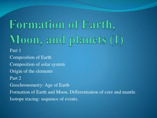 Formation of Earth, Moon, and planets (1)