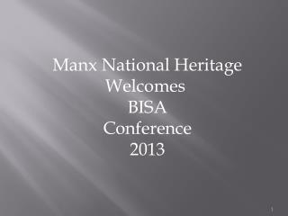 Manx National Heritage Welcomes  BISA Conference 2013