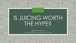 Is Juicing worth the Hype?