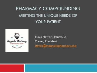 Pharmacy Compounding  Meeting  the unique needs of your patient