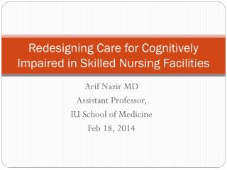 Redesigning Care for Cognitively Impaired in Skilled Nursing Facilities