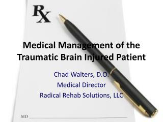 Medical Management of the Traumatic Brain Injured Patient