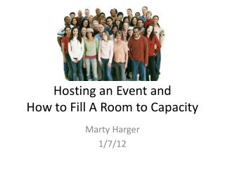 Hosting an  Event and How to Fill A Room to Capacity