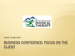 Business Confidence: Focus on the Client