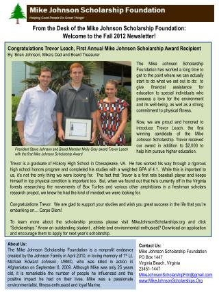 Congratulations Trevor Leach, First Annual Mike Johnson Scholarship Award Recipient By: Brian Johnson, Mike's Dad and B