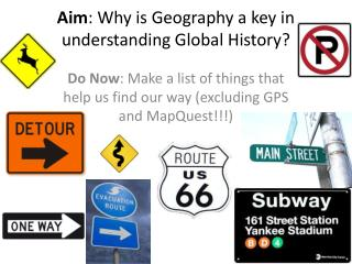 Aim : Why is Geography a key in understanding Global History?