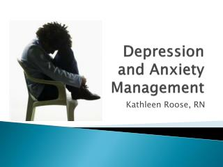 Depression  and Anxiety  Management
