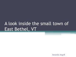 A look inside the small town of East Bethel, VT