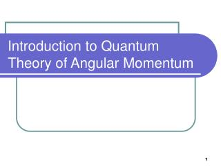 introduction to quantum theory of angular momentum