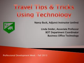 Nancy Buck,  Adjunct  Instructor (online ) Linda  Snider,  Associate  Professor  BOT Department Coordinator Business Of