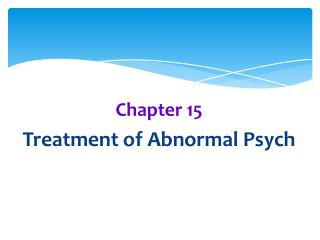 Chapter  15 Treatment of Abnormal Psych