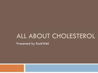 All about cholesterol