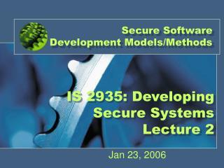 Secure Software Development Models/Methods