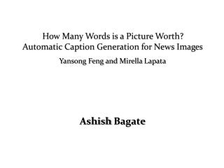How Many Words is a Picture Worth? Automatic Caption Generation for News Images