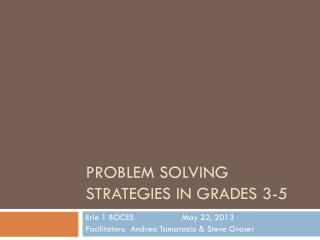 Problem solving strategies IN GRADES 3-5