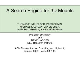A Search Engine for 3D Models