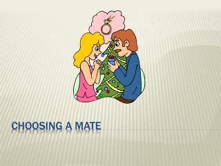 Choosing a mate
