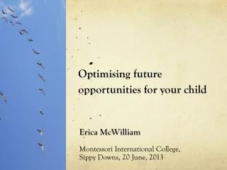 Optimising  future opportunities for your child