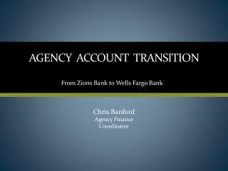 AGENCY  ACCOUNT  Transition