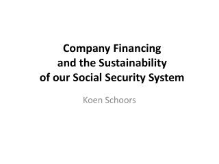 Company Financing  and the Sustainability  of our Social Security System
