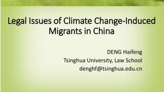 Legal Issues of Climate Change-Induced  Migrants in China