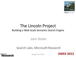 The Lincoln Project Building a Web-Scale Semantic Search Engine