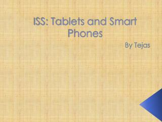 ISS: Tablets and Smart Phones
