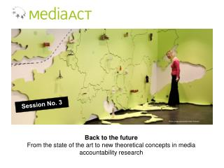 Back to the future From the state of the art to new theoretical concepts in media accountability research