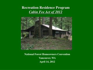 Recreation Residence Program Cabin Fee Act of 2012