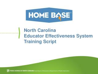 North Carolina Educator Effectiveness System Training Script