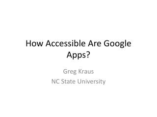 How Accessible Are Google Apps?